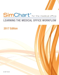 cover image - SimChart for the Medical Office: Learning The Medical Office Workflow – 2017 Edition - Elsevier eBook on VitalSource