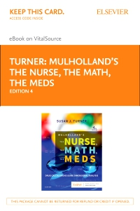 cover image - Mulholland's The Nurse, The Math, The Meds - Elsevier eBook on VitalSource (Retail Access Card),4th Edition