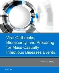 cover image - Viral Outbreaks, Biosecurity, and Preparing for Mass Casualty Infectious Diseases Events