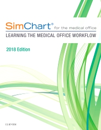 cover image - SimChart for the Medical Office: Learning The Medical Office Workflow - 2018 Edition - Elsevier eBook on VitalSource