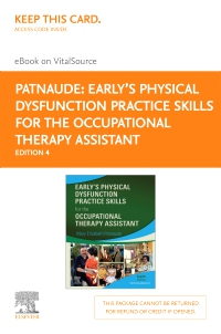 cover image - Early's Physical Dysfunction Practice Skills for the Occupational Therapy Assistant - Elsevier eBook on VitalSource (Retail Access Card),4th Edition