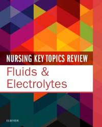 cover image - Nursing Key Topics Review: Fluids & Electrolytes
