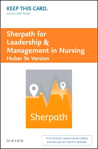cover image - Sherpath for Leadership and Management in Nursing (Huber Version) - Access Card,5th Edition