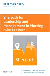 cover image - Sherpath for Leadership and Management in Nursing (Huber Version) - Access Card,6th Edition