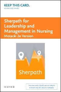 cover image - Sherpath for Leadership and Management in Nursing (Motacki Version) - Access Card,2nd Edition