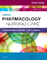 Study Guide for Lehne's Pharmacology for Nursing Care, 10th
