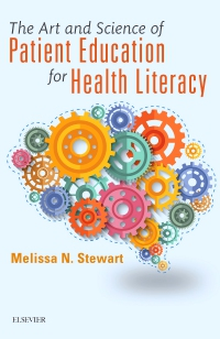 cover image - The Art and Science of Patient Education for Health Literacy - Elsevier eBook on Vitalsource