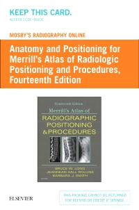cover image - Mosby's Radiography Online: Anatomy and Positioning for Merrill's Atlas of Radiographic Positioning & Procedures (Access Code),14th Edition