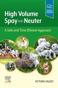 cover image - High Volume Spay and Neuter: A Safe and Time Efficient Approach Elsevier eBook on VitalSource