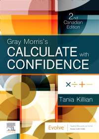 cover image - Evolve Resources for Gray Morris's Calculate with Confidence, Canadian Edition,2nd Edition