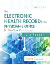 cover image - The Electronic Health Record for the Physician's Office for SimChart for the Medical Office and SimChart for the Medical Office Learning the Medical Office Workflow 2019 Edition,3rd Edition