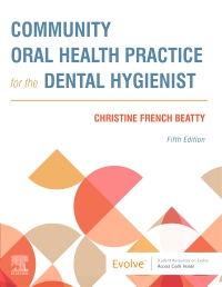 cover image - Evolve Resources for Community Oral Health Practice for the Dental Hygienist,5th Edition