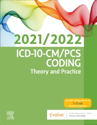 cover image - Evolve Resources for ICD-10-CM/PCS Coding: Theory and Practice, 2021/2022 Edition