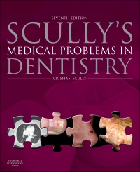 cover image - Scully's Medical Problems in Dentistry,7th Edition