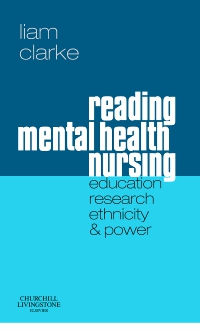 cover image - Reading Mental Health Nursing: Education, Research, Ethnicity and Power - Elsevier eBook on VitalSource