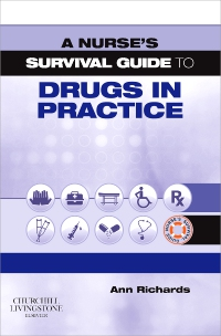 cover image - A Nurse's Survival Guide to Drugs in Practice - Elsevier eBook on VitalSource