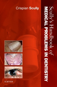 cover image - Scully's Handbook of Medical Problems in Dentistry - Elsevier eBook on VitalSource