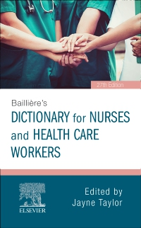 cover image - Baillière's Dictionary for Nurses and Health Care Workers,27th Edition