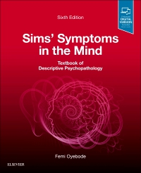 cover image - Sims' Symptoms in the Mind: Textbook of Descriptive Psychopathology,6th Edition