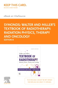 cover image - Walter and Miller's Textbook of Radiotherapy: Radiation Physics, Therapy and Oncology - Elsevier eBook on VitalSource (Retail Access Card),8th Edition
