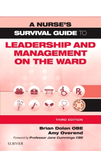cover image - A Nurse's Survival Guide to Leadership and Management on the Ward - Elsevier eBook on Vitalsource,3rd Edition