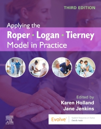 cover image - Evolve Resources for Applying the Roper-Logan-Tierney Model in Practice,3rd Edition