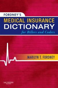 cover image - Fordney's Medical Insurance Dictionary for Billers and Coders
