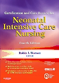 cover image - Evolve Exam Review Questions for Certification and Core Review for Neonatal Intensive Care Nursing,4th Edition
