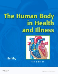 cover image - The Human Body in Health and Illness - Elsevier eBook on VitalSource,4th Edition