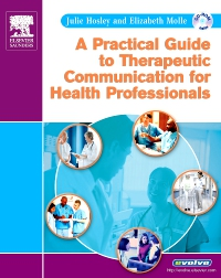 cover image - A Practical Guide to Therapeutic Communication for Health Professionals - Elsevier eBook on VitalSource