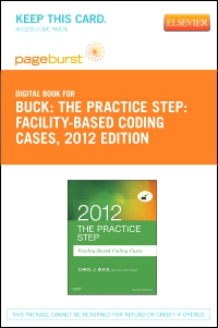 cover image - The Practice Step: Facility-Based Coding Cases, 2012 Edition - Elsevier eBook on VitalSource (Retail Access Card)