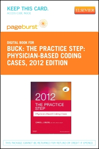 cover image - The Practice Step: Physician-Based Coding Cases, 2012 Edition - Elsevier eBook on VitalSource (Retail Access Card)