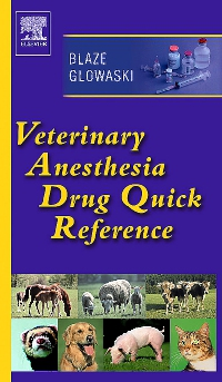 cover image - Veterinary Anesthesia Drug Quick Reference - Elsevier eBook on VitalSource
