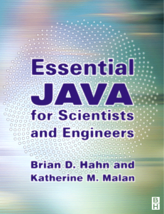 Essential Java for Scientists and Engineers Brian Hahn and Katherine Malan