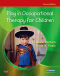 Play in Occupational Therapy for Children, 2nd Edition