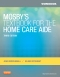 Workbook for Mosby's Textbook for the Home Care Aide, 3rd Edition