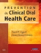 Prevention in Clinical Oral Health Care - Elsevier eBook on VitalSource