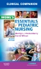 Clinical Companion for Wong's Essentials of Pediatric Nursing - Elsevier eBook on VitalSource