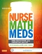 The Nurse, The Math, The Meds - Elsevier eBook on VitalSource, 3rd Edition