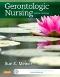 Gerontologic Nursing - Elsevier eBook on VitalSource, 5th Edition