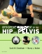 Orthopedic Management of the Hip and Pelvis - Elsevier eBook on VitalSource