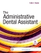 The Administrative Dental Assistant, 4th Edition