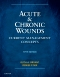 Acute and Chronic Wounds, 5th Edition