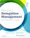 Nursing Delegation and Management of Patient Care - Elsevier eBook on VitalSource, 2nd Edition