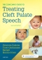 The Clinician's Guide to Treating Cleft Palate Speech - Elsevier eBook on VitalSource, 2nd Edition
