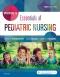 Wong's Essentials of Pediatric Nursing, 10th Edition