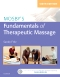 Mosby's Fundamentals of Therapeutic Massage, 6th Edition