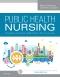 Community/Public Health Nursing Online for Stanhope and Lancaster, Public Health Nursing, 9th Edition