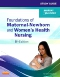 Study Guide for Foundations of Maternal Newborn and Womens Health Nursing - Elsevier eBook on VitalSource, 6th Edition