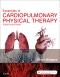 Essentials of Cardiopulmonary Physical Therapy, 4th Edition